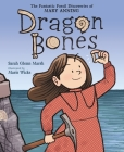 Dragon Bones: The Fantastic Fossil Discoveries of Mary Anning Cover Image
