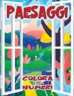 Paesaggi - Colora con i Numeri: Libro da colorare per adulti con fantastici paesaggi. Libro antistress da colorare con disegni rilassanti. Cover Image