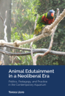 Animal Edutainment in a Neoliberal Era: Politics, Pedagogy, and Practice in the Contemporary Aquarium ([Re]thinking Environmental Education #15) Cover Image