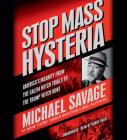 Stop Mass Hysteria Lib/E: America's Insanity from the Salem Witch Trials to the Trump Witch Hunt Cover Image