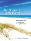 The No-Worries Estate Planner: Duplicate Forms for Additional Family Members Cover Image