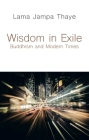 Wisdom in Exile: Buddhism and Modern Times Cover Image