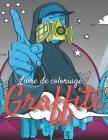 Livre de coloriage Graffiti: Livre de coloriage Graffiti pour adultes, adolescents, garçons, filles (meilleur cadeau) Cover Image