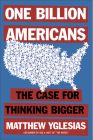 One Billion Americans: The Case for Thinking Bigger Cover Image