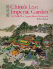China's Lost Imperial Garden: The World's Most Exquisite Garden Rediscovered Cover Image