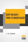 Bert Wilson's Twin Cylinder Racer Cover Image