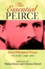 The Essential Peirce, Volume 1: Selected Philosophical Writings (1867-1893) Cover Image