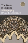 The Koran in English: A Biography (Lives of Great Religious Books) Cover Image