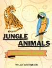 Jungle Animals Coloring Book: Funny Jungle Animals Coloring Book - Jungle Animals Coloring Pages for Kids -25 Incredibly Cute and Lovable Jungle Ani Cover Image