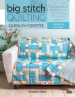 Big Stitch Quilting: A practical guide to sewing and hand quilting 20 stunning projects Cover Image