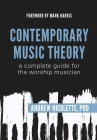 Contemporary Music Theory: A Complete Guide for the Worship Musician Cover Image