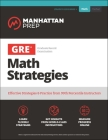 GRE Math Strategies: Effective Strategies & Practice from 99th Percentile Instructors (Manhattan Prep GRE Strategy Guides) Cover Image