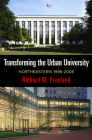 Transforming the Urban University: Northeastern, 1996-2006 (City in the Twenty-First Century) Cover Image