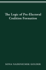 LOGIC OF PREELECTORAL COALITION FORMATION (PARLIAMENTS & LEGISLATURES) Cover Image
