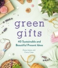 Green Gifts: 40 Sustainable and Beautiful Present Ideas Cover Image
