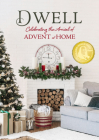 Dwell: Celebrating the Arrival of Advent at Home Cover Image