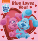 Blue Loves You! (Blue's Clues & You) Cover Image