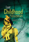 Lost Childhood: My Life in a Japanese Prison Camp During World War II Cover Image