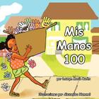 Mis Manos 100 Cover Image