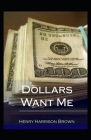 Dollars Want Me: ( illustrated edition) Cover Image