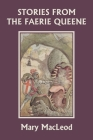Stories from the Faerie Queene (Yesterday's Classics) Cover Image