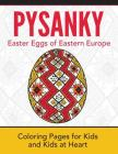 Pysanky / Easter Eggs of Eastern Europe: Coloring Pages for Kids and Kids at Heart (Hands-On Art History #17) Cover Image