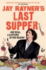 Jay Rayner's Last Supper Cover Image