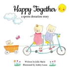 Happy Together, a sperm donation story Cover Image