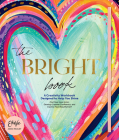 The Bright Book: A Creativity Workbook Designed to Help You Shine Cover Image