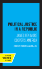 Political Justice in a Republic: James Fenimore Cooper's America Cover Image