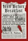 Hell Before Breakfast: America's First War Correspondents Making History and Headlines, from the Battlefields of the Civil War to the Far Rea Cover Image