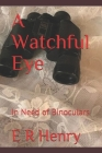 A Watchful Eye: In Need of Binoculars Cover Image
