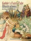 Goble's Fairy Tale Illustrations: 86 Full-Color Plates (Dover Fine Art) Cover Image
