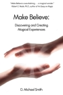 Make Believe: Discovering and Creating Magical Experiences Cover Image