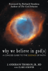Why We Believe in God(s): A Concise Guide to the Science of Faith Cover Image