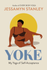 Yoke: My Yoga of Self-Acceptance Cover Image