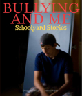 Bullying and Me: Schoolyard Stories Cover Image