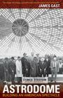 The Astrodome: Building an American Spectacle Cover Image