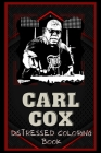Carl Cox Distressed Coloring Book: Artistic Adult Coloring Book Cover Image