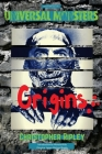 Universal Monsters: Origins: The legends behind the world's greatest cinematic monsters Cover Image