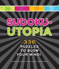 Sudoku-Utopia: 336 Puzzles to Blow Your Mind! Cover Image