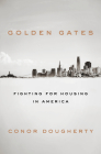 Golden Gates: Fighting for Housing in America Cover Image