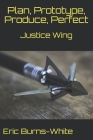 Justice Wing: Plan, Prototype, Produce, Perfect Cover Image