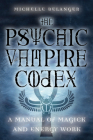 The Psychic Vampire Codex: A Manual of Magick and Energy Work Cover Image