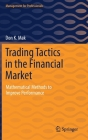 Trading Tactics in the Financial Market: Mathematical Methods to Improve Performance (Management for Professionals) Cover Image