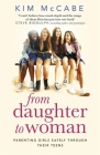 From Daughter to Woman: Parenting girls safely through their teens Cover Image