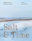 Salt & Time: Recipes from a Russian Kitchen Cover Image