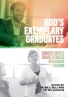God's Exemplary Graduates: Character-Oriented Graduate Attributes in Theological Education Cover Image