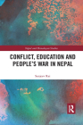 Conflict, Education and People's War in Nepal (Nepal and Himalayan Studies) Cover Image