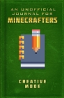 Unofficial Journal for Minecrafters: Creative Mode (Journals for Minecrafters) Cover Image
